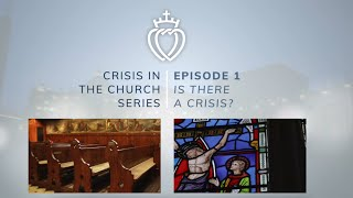 Crisis Series #1 with Fr. McFarland: Is There a Crisis?
