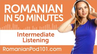 50 Minutes of Intermediate Romanian Listening Comprehension