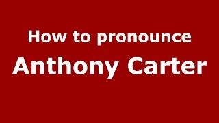 How to pronounce Anthony Carter (American English/US)  - PronounceNames.com