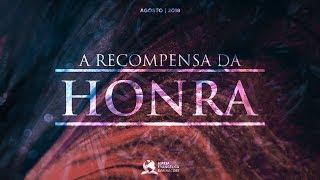 A Recompensa da Honra - Ap. André | 26/08