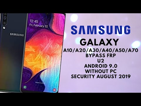 Samsung A10, A20, A30, A40, A50, A70 FRP Bypass Android 9.0 Binary 2 _New Security August 2019 _100%