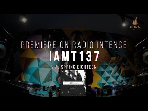 [ Premiere ] IAMT137: VA Spring Eighteen mixed by Greenjack  @ Radio Intense
