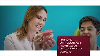 Flossome Orthodontics in Doral