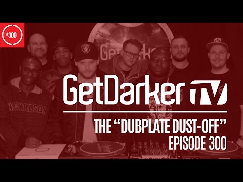 Dubplate Dust-Off [Darkside, Distance, Chef, NType, Lost] - GetDarkerTV 300