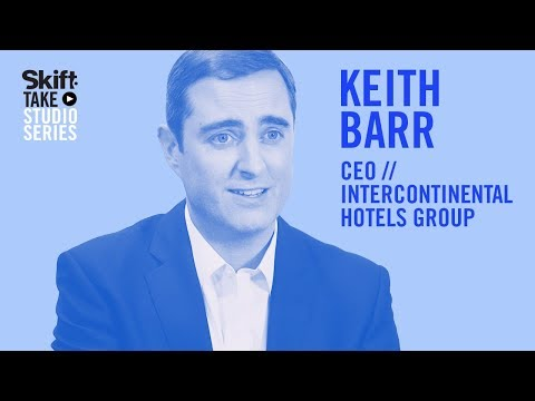 InterContinental Hotels Group's CEO Keith Barr at Skift Take Studio