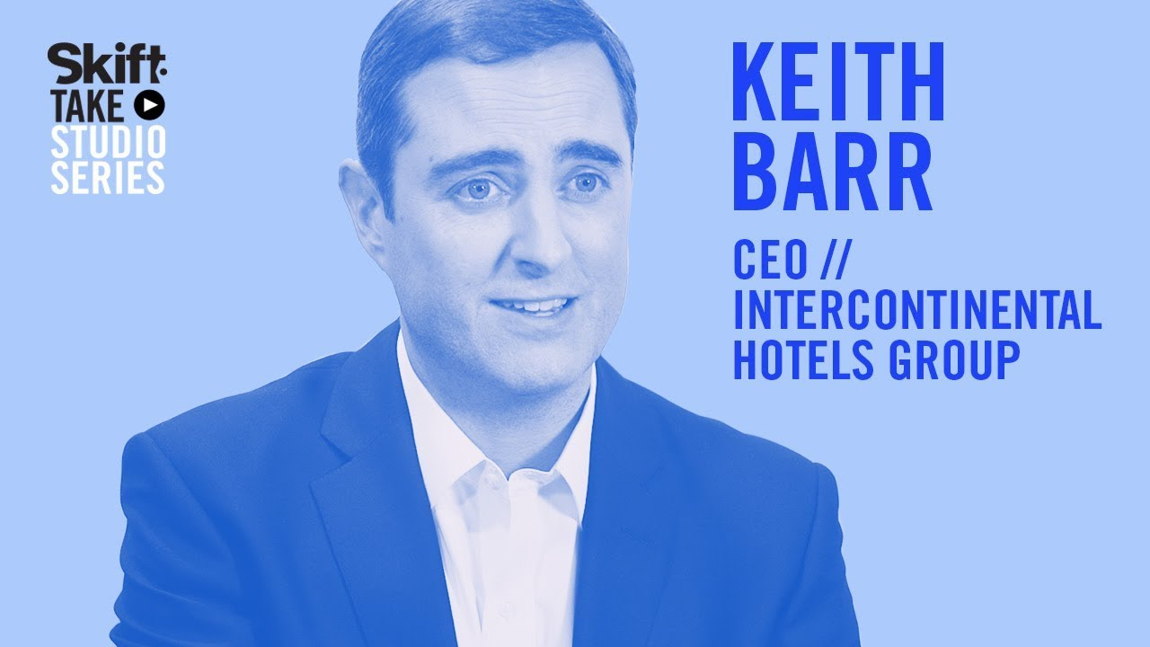 Intercontinental Hotels Group S Ceo Keith Barr At Skift Take Studio