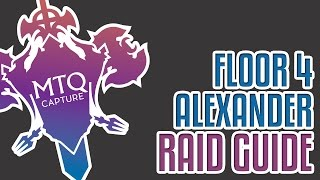The Burden of the Father - Alexander 4 Raid Guide