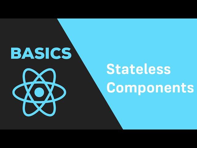 ReactJS Basics - #10 Stateless Components