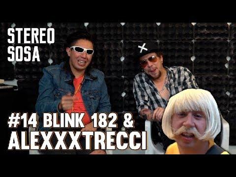 Stereo Sosa - Episodio #14 Blink 182 & AlexXxStrecci