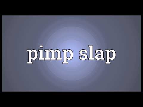 Pimp Slap Meaning