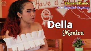 Della Monica ~ SAYANG 27 _ House Music   |   Official Video
