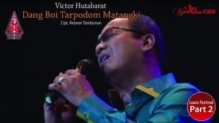 Victor Hutabarat - Dang Boi Tarpodom Matangki (Official Music Video)