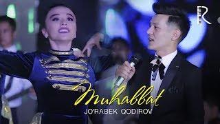 Jo'rabek Qodirov - Muhabbat | Журабек кодиров - Мухаббат (concert version 2019)