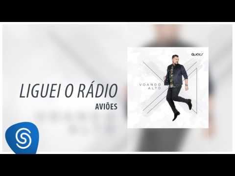 Aviões - Liguei o Rádio (Álbum Voando Alto) [Áudio Oficial]
