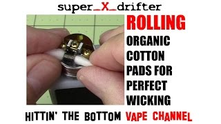 HOW TO PREP & ROLL ORGANIC COTTON PADS FOR PERFECT ATOMIZER WICKING / ROLLING UP KGD
