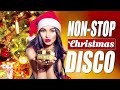 CHRISTMAS SONGS MEDLEY DISCO NONSTOP - WE WISH YOU A MERRY CHRISTMAS 2021