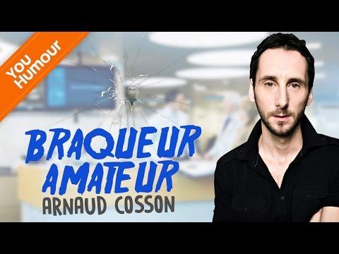 ARNAUD COSSON - Braqueur amateur