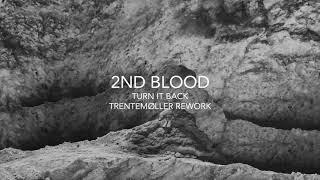 2nd Blood: Turn It Back (Trentemøller Rework)