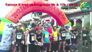 Video TAIWAN Action Asia X-Trail run 9km & 17km - Sept 15, 2012 download MP3, 3GP, MP4, WEBM, AVI, FLV Juli 2018