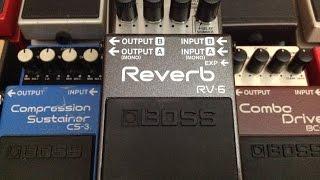 Boss Pedal Review 55: RV-6 Reverb