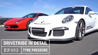 Why Tyre Pressures Are So Important feat. Porsche 911 GT3 | DriveTribe In Detail - Episode 02