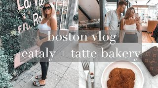 VLOG: quick day in boston, eataly + tatte bakery