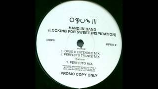 Opus III - Hand In Hand (Looking For Sweet Inspiration) (Perfecto Trance Mix)