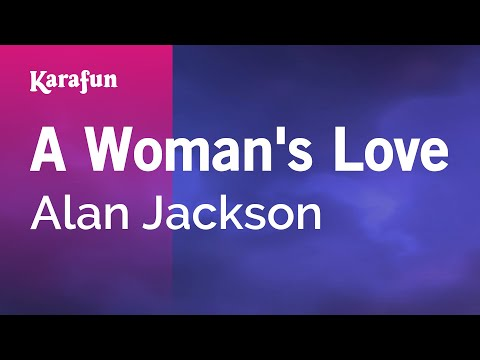 Karaoke A Woman's Love - Alan Jackson *