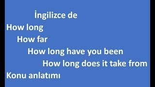 How long-how far-how often-how long have you been konu anlatımı