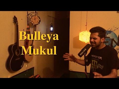 Bulleya | Ae Dil Hai Mushkil | Amit Mishra | Cover | Mukul