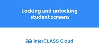 Locking and unlocking student screens