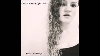 Download Can't Help Falling in Love - Elvis (Cover by Jessica Kennedy MP3 song and Music Video