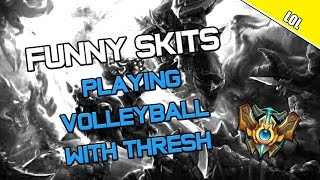 ✔ Funny Skits: Playing Volleyball with Thresh | League of Legends | Season 4