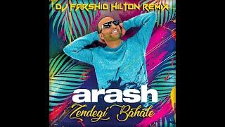 Arash Zendegi Bahale ( Dj Farshid Hilton Remix )