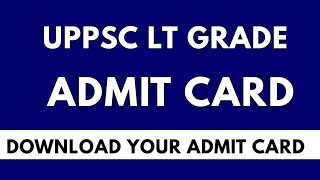 up lt grade admit card issue|| lt grade admit card|| uppsc lt grade admit card 2018