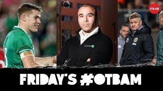 LIVE | #OTBAM: Irish Rugby woe with Simon Zebo, Alan Quinlan, Phil Thompson, Dire United |