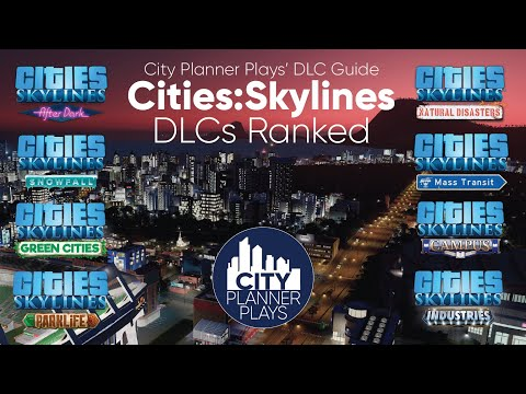 City Planner Plays' DLC Guide | Cities:Skylines DLC Ranked