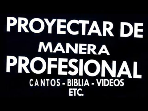 como-proyectar-cantos,-biblia,-videos.-en-nuestra-iglesia