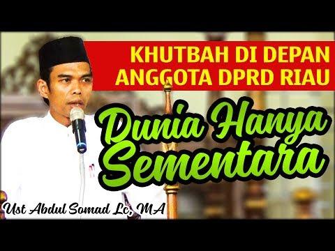 Dunia Hanya Sementara (Masjid DPRD Riau) - Ust Abdul Somad Lc, MA
