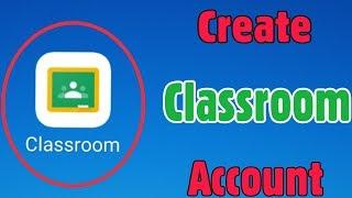 How To Create Google Classroom Account