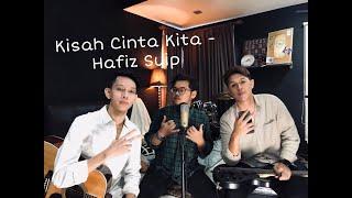 Kisah Cinta Kita - Hafiz Suip (The Cranial Cover) MP3