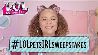 LOL Surprise! | #LOLPetsIRLSweepstakes