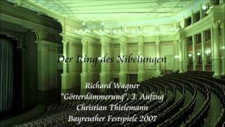 """Wagner: """"Götterdämmerung"""", Act 3 - Thielemann (Bayreuth 2007)"""