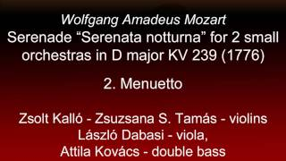 Capella Savaria - Mozart: Serenade Serenata notturna  in D major KV 239 (1776) 2. Menuetto