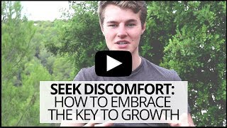 SEEK DISCOMFORT | Embrace The 1 Irreplaceable Key To Growth
