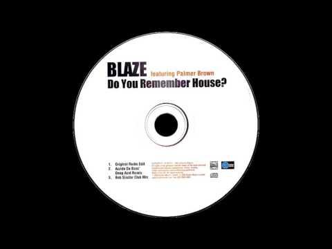 Blaze - Do You Remember House (Bob Sinclar Club Mix)HQ