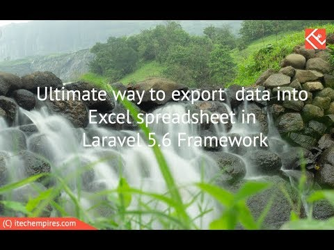 Ultimate way to export data into Excel spreadsheet in Laravel 5 6