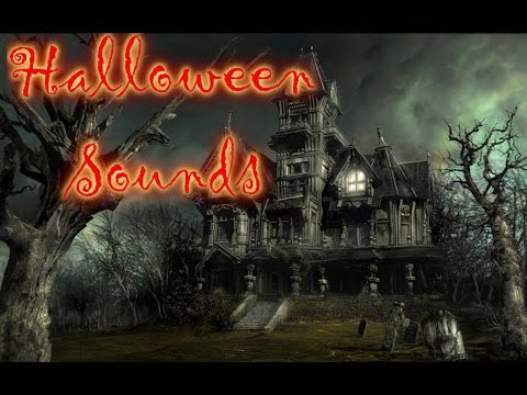 Halloween Sounds, Scary music and haunted houses