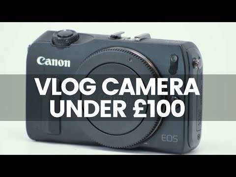 The Best Camera Under £100 | The Best Cheap Camera For Filmmaking?