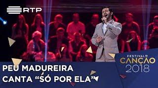 Canção nº 10 - Peu Madureira - Só Por Ela - 1ª Semifinal | Festival da Canção 2018